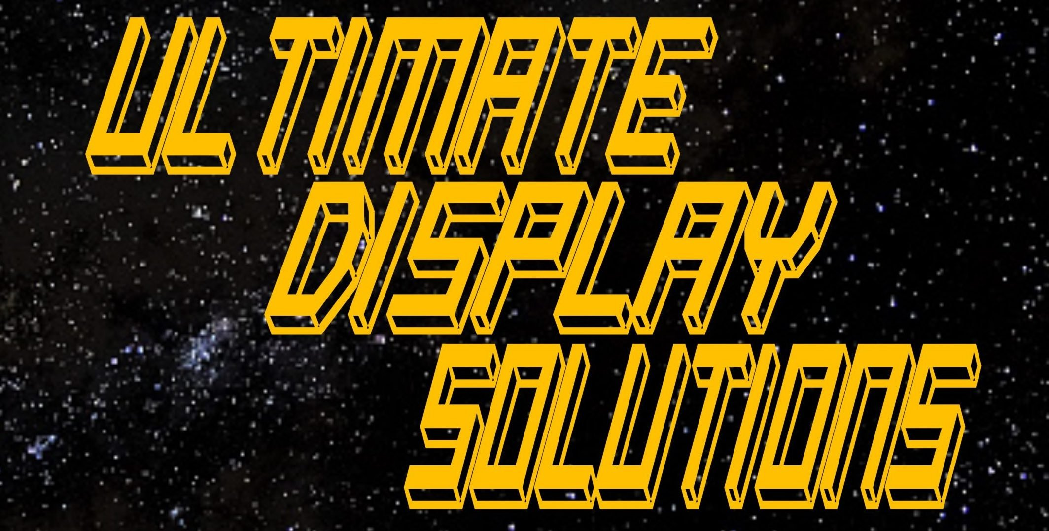 Ultimate Display Solutions